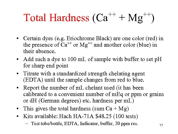 ++ ++ Total Hardness (Ca + Mg ) • Certain dyes (e. g. Eriochrome