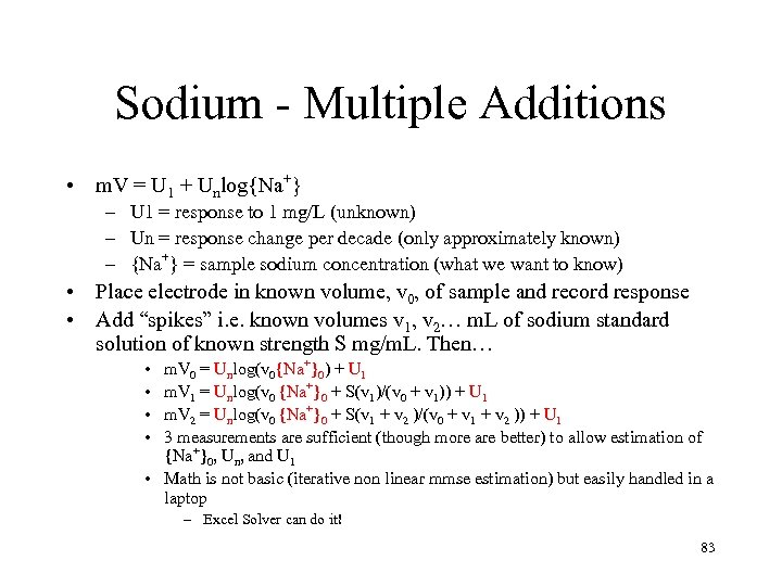 Sodium - Multiple Additions • m. V = U 1 + Unlog{Na+} – U