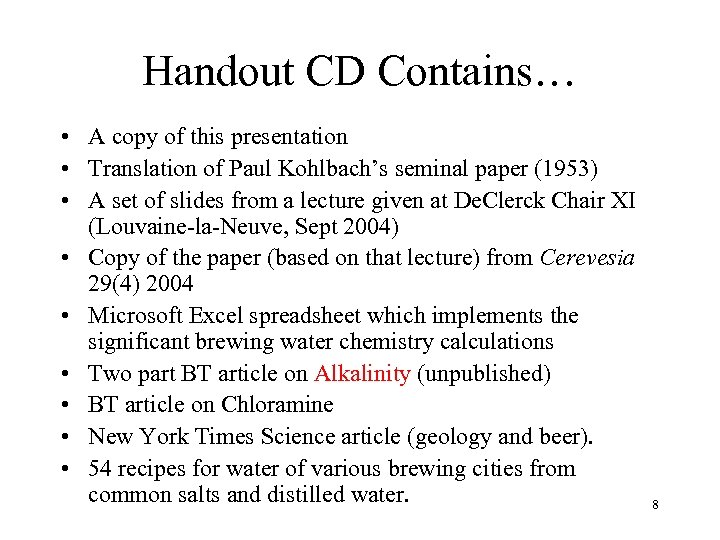 Handout CD Contains… • A copy of this presentation • Translation of Paul Kohlbach's