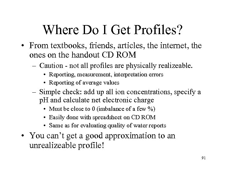 Where Do I Get Profiles? • From textbooks, friends, articles, the internet, the ones