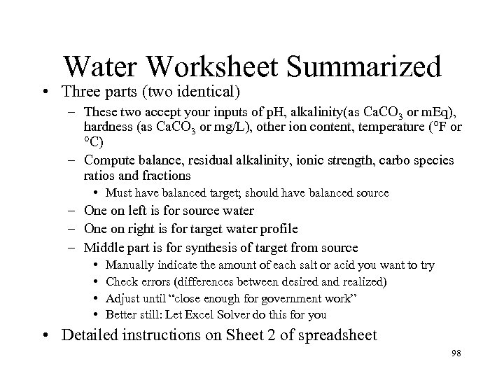 Water Worksheet Summarized • Three parts (two identical) – These two accept your inputs