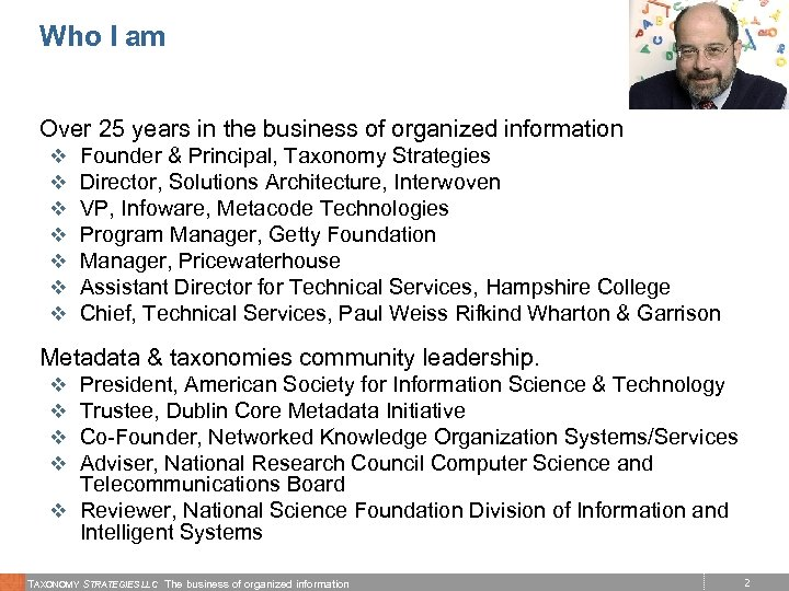 Who I am Over 25 years in the business of organized information v v