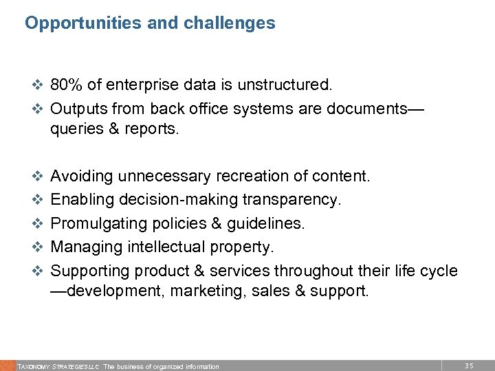 Opportunities and challenges v 80% of enterprise data is unstructured. v Outputs from back