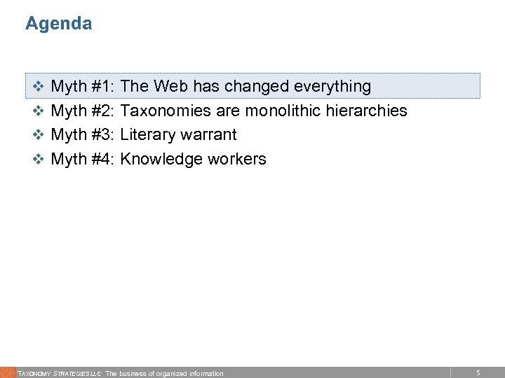 Agenda v Myth #1: The Web has changed everything v Myth #2: Taxonomies are