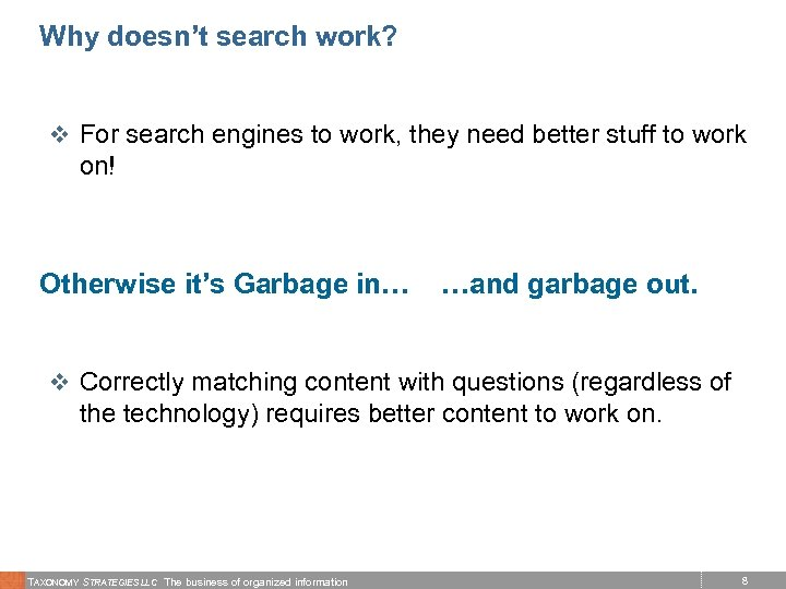 Why doesn't search work? v For search engines to work, they need better stuff