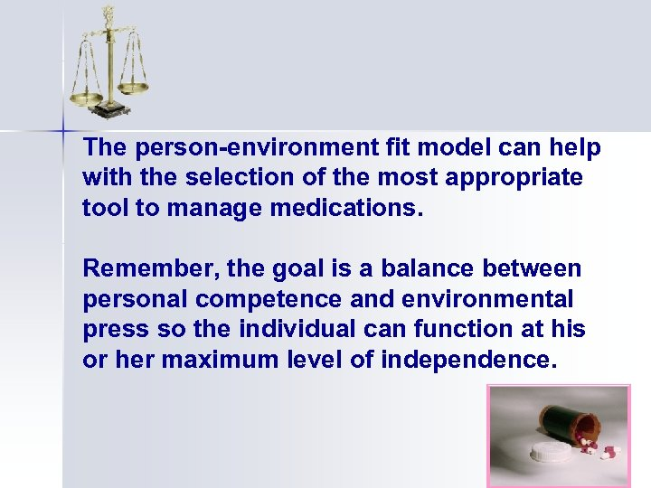 The person-environment fit model can help with the selection of the most appropriate tool