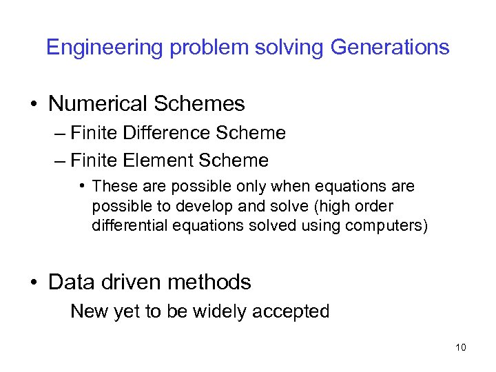 Engineering problem solving Generations • Numerical Schemes – Finite Difference Scheme – Finite Element