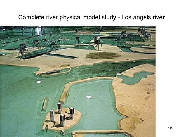 Complete river physical model study - Los angels river 15