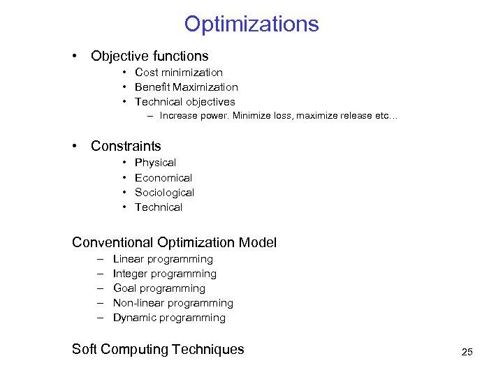 Optimizations • Objective functions • Cost minimization • Benefit Maximization • Technical objectives –