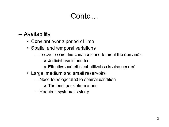 Contd… – Availability • Constant over a period of time • Spatial and temporal
