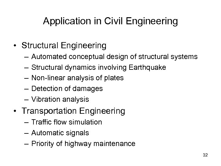 Application in Civil Engineering • Structural Engineering – – – Automated conceptual design of
