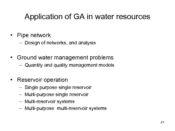 Application of GA in water resources • Pipe network – Design of networks, and