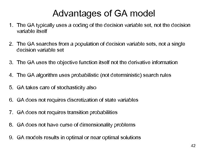 Advantages of GA model 1. The GA typically uses a coding of the decision