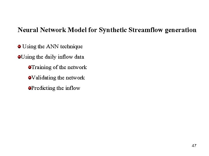 Neural Network Model for Synthetic Streamflow generation Using the ANN technique Using the daily