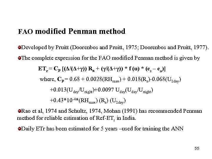 FAO modified Penman method Developed by Pruitt (Doorenbos and Pruitt, 1975; Doorenbos and Pruitt,