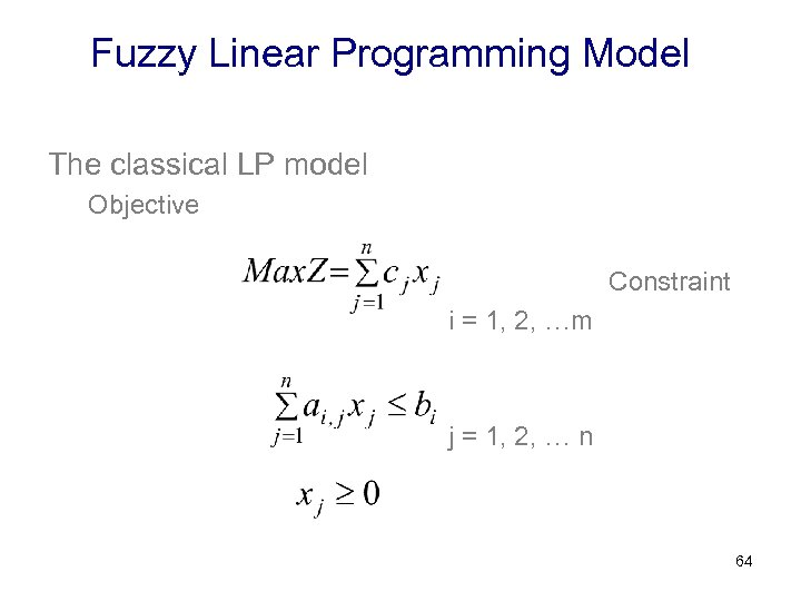 Fuzzy Linear Programming Model The classical LP model Objective Constraint i = 1, 2,