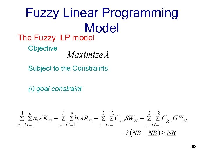 Fuzzy Linear Programming Model The Fuzzy LP model Objective Subject to the Constraints (i)