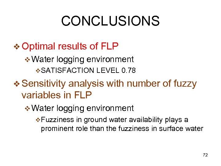 CONCLUSIONS v Optimal v Water results of FLP logging environment v. SATISFACTION LEVEL 0.
