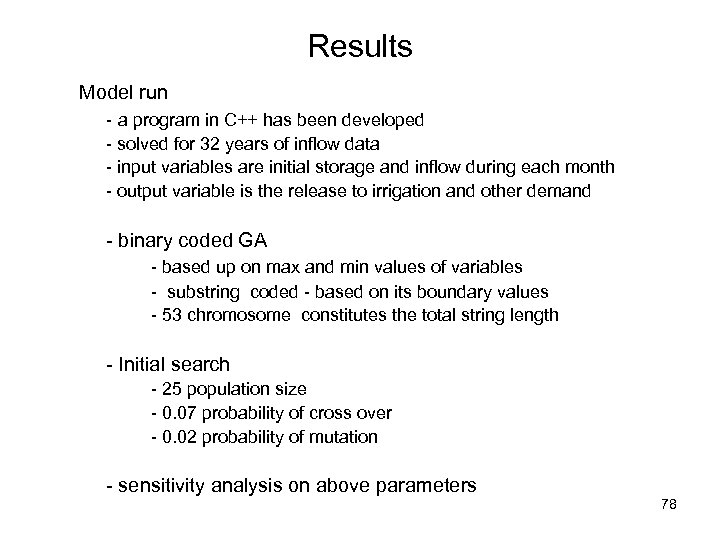 Results Model run - a program in C++ has been developed - solved for