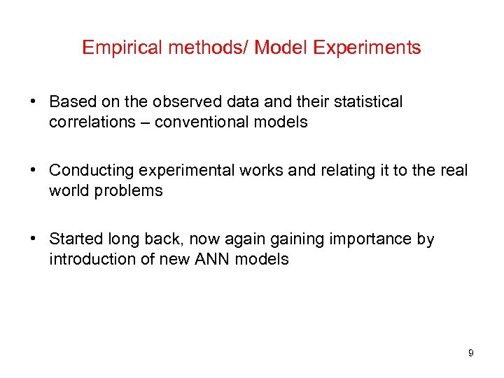 Empirical methods/ Model Experiments • Based on the observed data and their statistical correlations