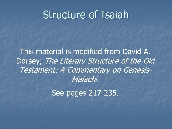 Structure of Isaiah This material is modified from David A. Dorsey, The Literary Structure