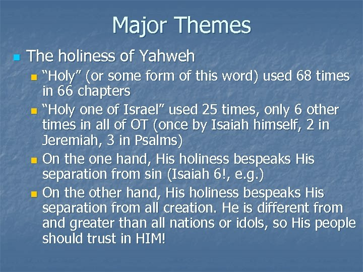 "Major Themes n The holiness of Yahweh ""Holy"" (or some form of this word)"