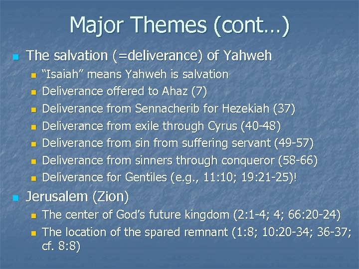"Major Themes (cont…) n The salvation (=deliverance) of Yahweh n n n n ""Isaiah"""