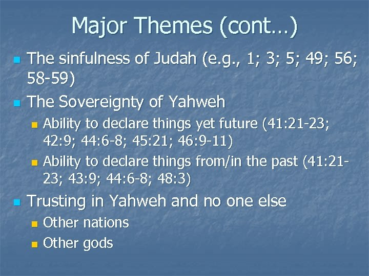 Major Themes (cont…) n n The sinfulness of Judah (e. g. , 1; 3;