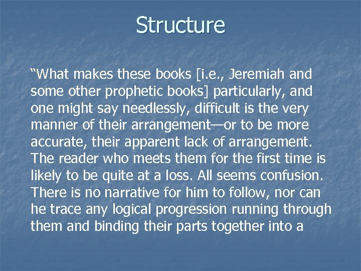 "Structure ""What makes these books [i. e. , Jeremiah and some other prophetic books]"
