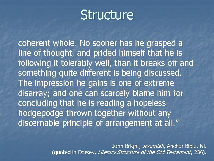 Structure coherent whole. No sooner has he grasped a line of thought, and prided