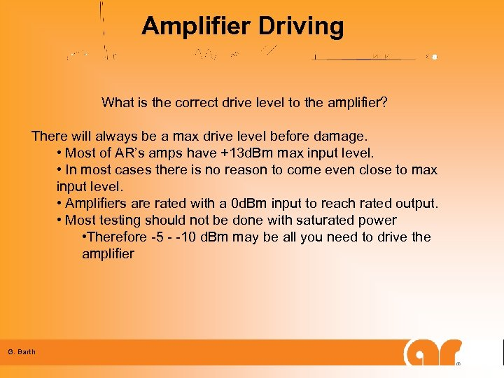 Amplifier Driving What is the correct drive level to the amplifier? There will always