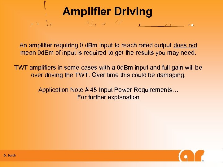 Amplifier Driving An amplifier requiring 0 d. Bm input to reach rated output does
