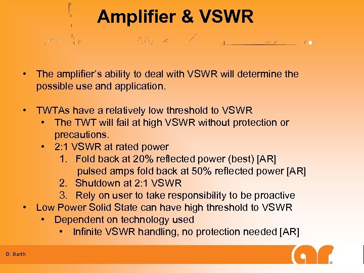 Amplifier & VSWR • The amplifier's ability to deal with VSWR will determine the