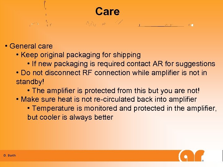 Care • General care • Keep original packaging for shipping • If new packaging