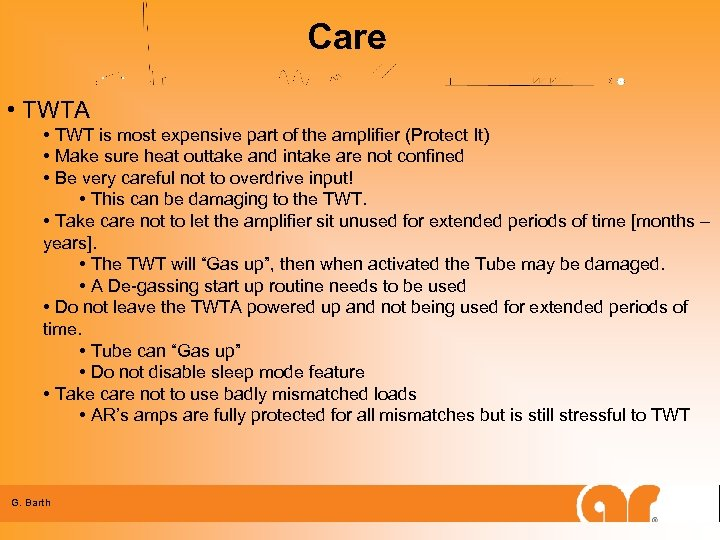 Care • TWTA • TWT is most expensive part of the amplifier (Protect It)