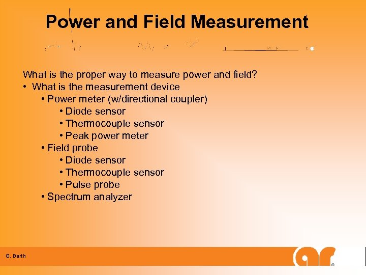 Power and Field Measurement What is the proper way to measure power and field?