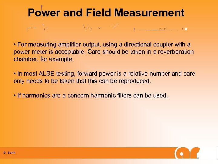 Power and Field Measurement • For measuring amplifier output, using a directional coupler with