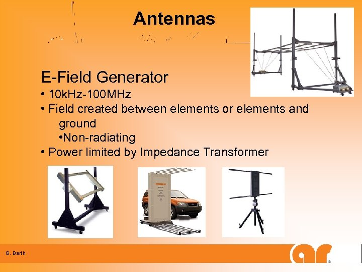 Antennas E-Field Generator • 10 k. Hz-100 MHz • Field created between elements or
