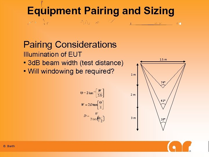 Equipment Pairing and Sizing Pairing Considerations Illumination of EUT • 3 d. B beam
