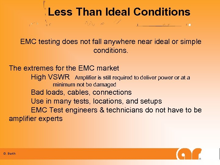 Less Than Ideal Conditions EMC testing does not fall anywhere near ideal or simple