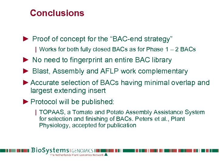 "Conclusions ► Proof of concept for the ""BAC-end strategy"" 