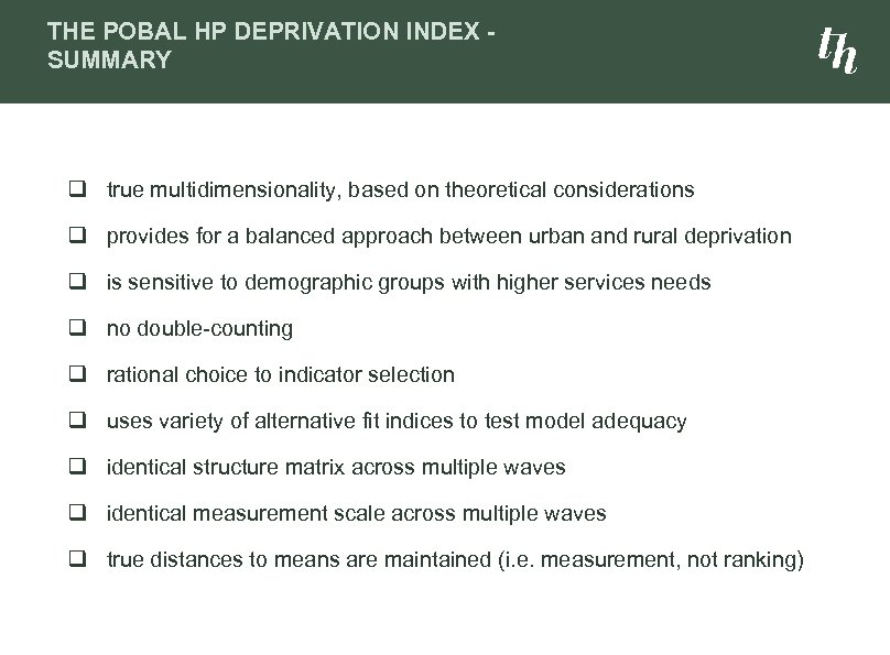 THE POBAL HP DEPRIVATION INDEX SUMMARY q true multidimensionality, based on theoretical considerations q
