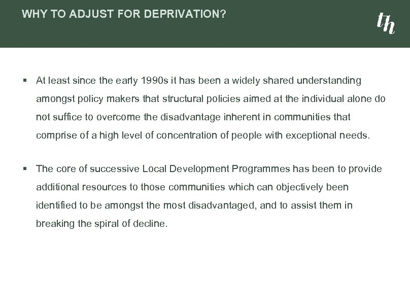 WHY TO ADJUST FOR DEPRIVATION? § At least since the early 1990 s it
