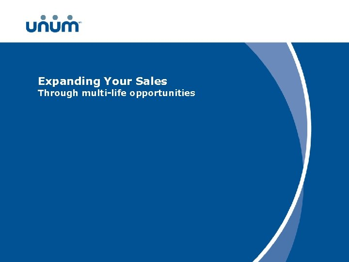 Expanding Your Sales Through multi-life opportunities