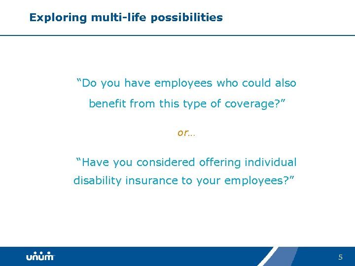 "Exploring multi-life possibilities ""Do you have employees who could also benefit from this type"