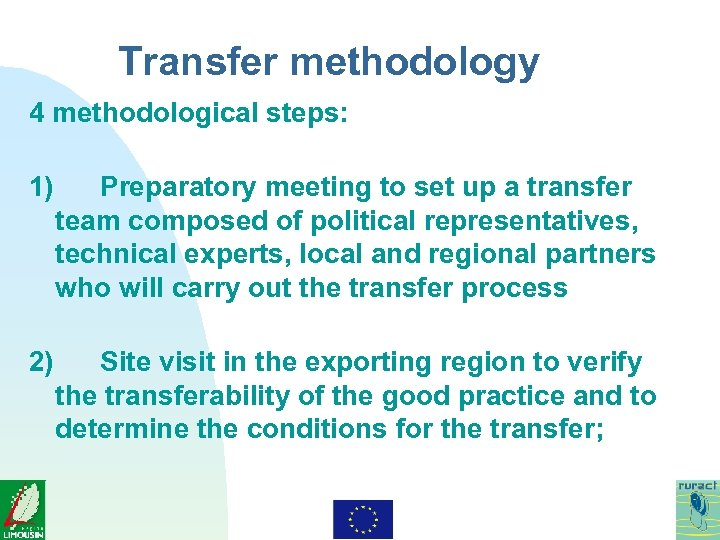 Transfer methodology 4 methodological steps: 1) Preparatory meeting to set up a transfer team