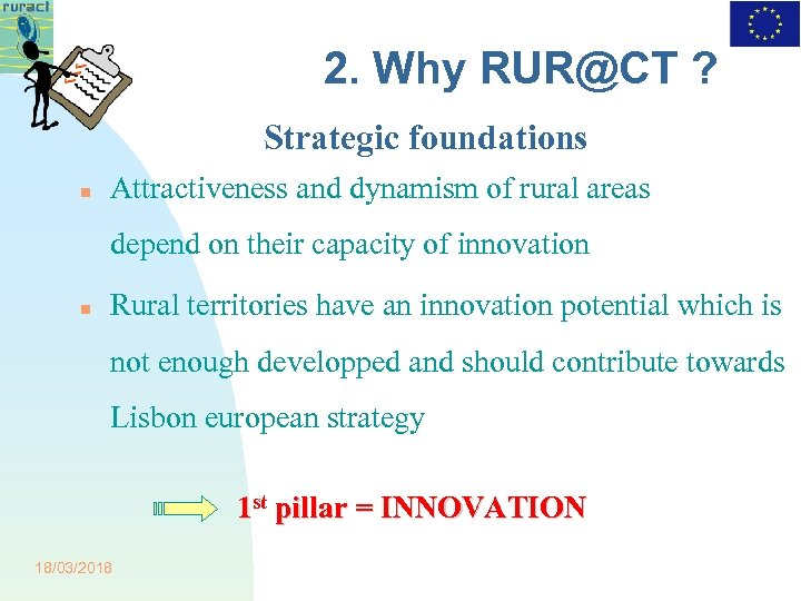 2. Why RUR@CT ? Strategic foundations Attractiveness and dynamism of rural areas depend on