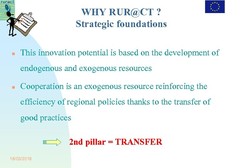 WHY RUR@CT ? Strategic foundations This innovation potential is based on the development of