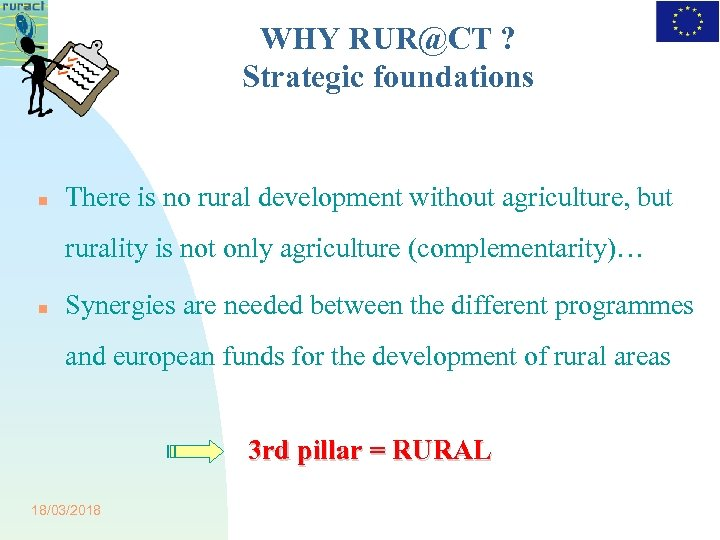 WHY RUR@CT ? Strategic foundations There is no rural development without agriculture, but rurality
