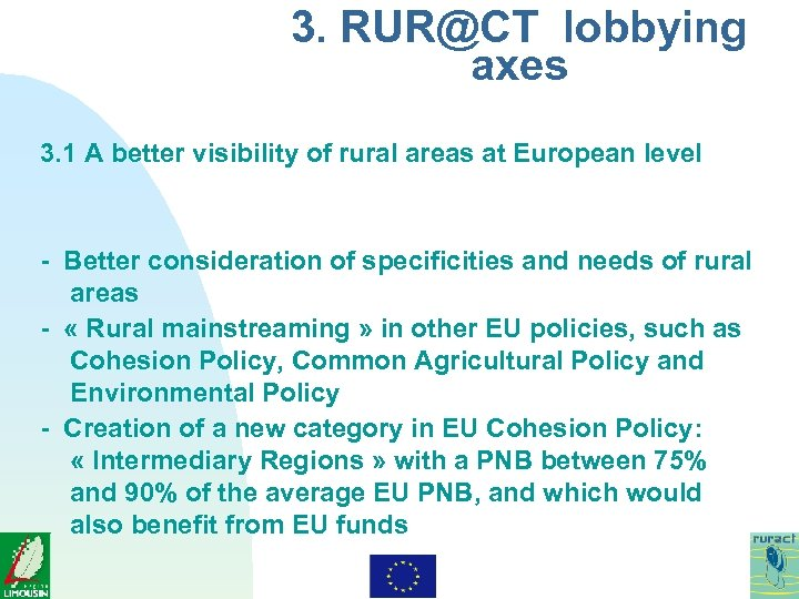 3. RUR@CT lobbying axes 3. 1 A better visibility of rural areas at European